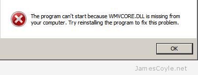 "Windows Error: ""The program can't start because WMVCORE DLL"
